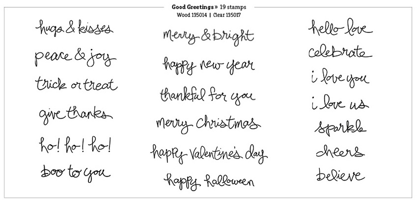GOOD GREETINGS STAMP SETWood-135013, clear-135017