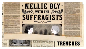 Nellie Bly spoke out for the suffragists