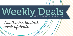 Don't miss the last week of Weekly Deals, April 12-18, 2016