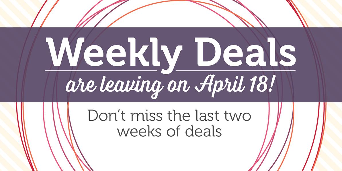 Weekly Deals April 5-11, 2016