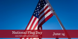 National Flag Day, June 14th