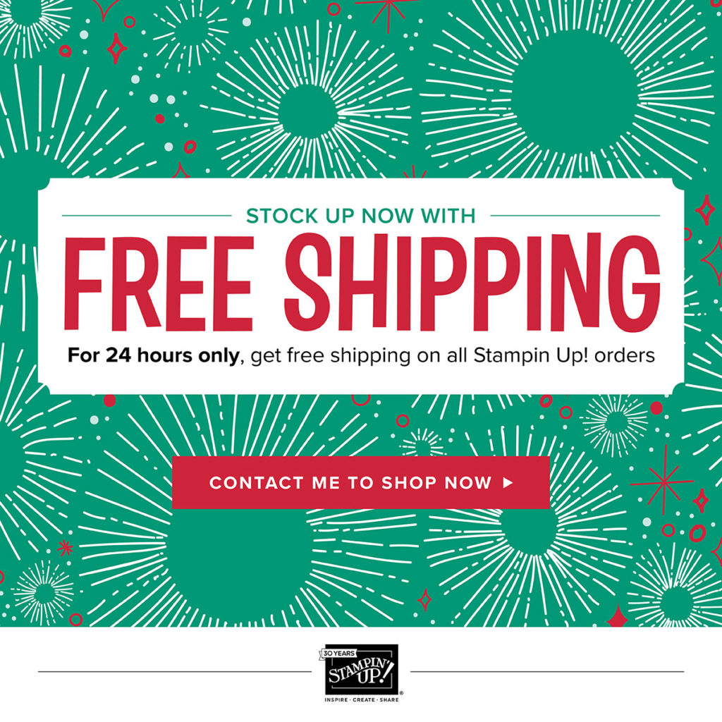 Today Only.....FREE SHIPPING on Your Stampin' Up! Order
